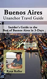 Buenos Aires Travel Guide - Insider's Guide to the Best of Buenos Aires in 3-Days