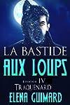 La Bastide aux loups: episode 4 - Tra...