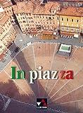 In piazza. Einbändiges Unterrichtswerk für Italienisch (Sekundarstufe II) / Schülerbuch