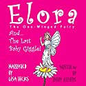 Elora, the One-Winged Fairy: The Last Baby Giggle Audiobook by Ruby Allure Narrated by Lisa Hicks