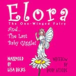 Elora, the One-Winged Fairy: The Last Baby Giggle | Ruby Allure