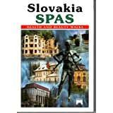 Slovakia Spas: Health And Beauty Walksby Ludmila Husovska
