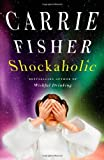 img - for Shockaholic [Hardcover] [2011] (Author) Carrie Fisher book / textbook / text book
