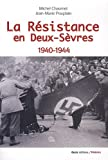 echange, troc Michel Chaumet, Jean-Marie Pouplain - La Résistance en Deux-Sèvres 1940-1944