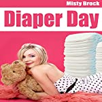 Diaper Day: ABDL Ageplay Erotica | Misty Brock