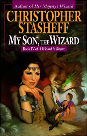 Wizard in Rhyme 05 - My Son, the Wizard - Christopher Stasheff