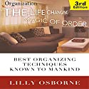 Organization: The Life Changing Magic of Order: Best Organizing Techniques Known to Mankind - 3rd Edition (       UNABRIDGED) by Lilly Osborne Narrated by Pam Rossi