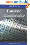 Fabless: The Transformation of the Se...