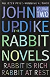 The Rabbit Novels: Rabbit is Rich and Rabbit at Rest, Vol. 2: 002 John Updike