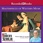 The Modern Scholar: Masterpieces of Western Music | Jeffrey Lependorf