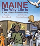 Maine: The Way Life Is: A Year of Wicked Good Poetry