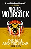 Michael Moorcock Corum: The Bull and the Spear (Eternal Champion)