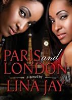 Paris and London by Lina Jay
