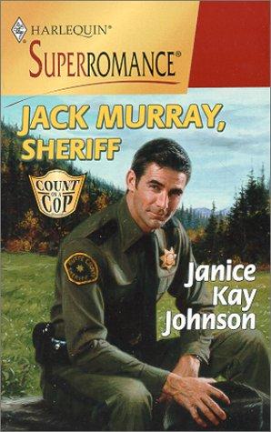 Jack Murray, Sheriff: Count on a Cop (Harlequin Superromance No. 913), Janice Kay Johnson