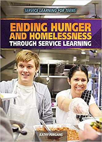 Ending Hunger and Homelessness Through Service Learning (Service Learning for Teens)