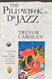The Pillowbook of Dr Jazz (1894800796) by Trevor Carolan