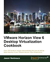 VMWare Horizon View 6.0 Desktop Virtualization Cookbook Front Cover