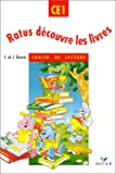 Ratus dcouvre les livres : Cahier de lecture CE1