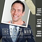 The 85% Man and Lessons from Lucille | [Bob Mack Peak]
