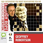 Enough Rope with Andrew Denton: Geoffrey Robertson | Andrew Denton