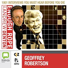 Enough Rope with Andrew Denton: Geoffrey Robertson  by Andrew Denton Narrated by Geoffrey Robertson