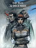 32 décembre (French Edition) (2731614722) by Enki Bilal