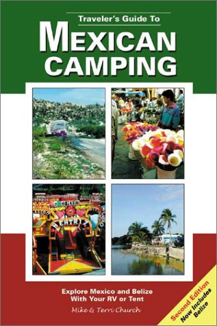 Travelers Guide to Mexican Camping: Explore Mexico and Belize with Your RV or Tent (Traveler's Guides (Rolling Homes))