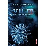 """Vilm - Der Regenplanet: Vilm Band 1von """"Karsten Kruschel"""""""