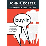 Buy-In: Saving Your Good Idea from Getting Shot Down ~ John P. Kotter
