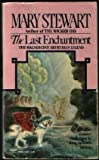 The Last Enchantment (0449206467) by Stewart, Mary