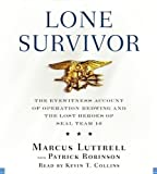 Lone Survivor: The Eyewitness Account of Operation Redwing and the Lost Heroes of SEAL Team 10 By Marcus Luttrell(A)/Kevin T. Collins(N) [Audiobook]