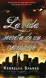 La vida secreta de un vampiro (Amor y Aventura) (Spanish Edition) (8466641556) by Kerrelyn Sparks