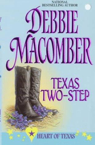 Texas Two - Step (Heart Of Texas) (Harlequin Romance, No 2), DEBBIE MACOMBER