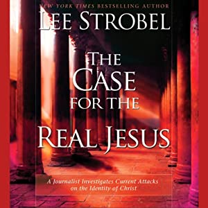 The Case for the Real Jesus Audiobook