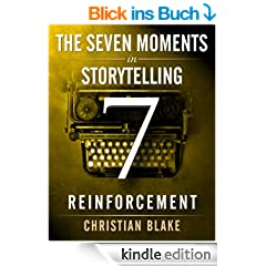 The Seven Moments In Storytelling - How To Use Reinforcement