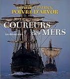 echange, troc Olivier Poivre d'Arvor, Patrick Poivre d'Arvor - Coureurs des mers