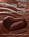 Chocolate Drop Bible Study: Resting in God versus Stressing Out