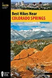 Best Hikes Near Colorado Springs (Best Hikes Near Series)