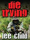 Die Trying (Thorndike Press Large Print Famous Authors Series)