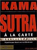 echange, troc Lola Rawlins - Kama Sutra à la carte : 50 positions pour devenir une vraie bête de sexe
