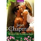 """Wogen der Leidenschaft: Romanvon """"Janet Chapman"""""""