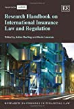 Research Handbook on International Insurance Law and Regulation (Research Handbooks in Financial Law Series)