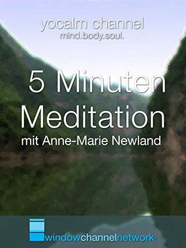 5 Minuten Meditation (five minute meditation) mit Anne-Marie Newland
