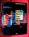img - for Graphic Design: New York: The Work of Thirty-Nine Great Design Firms from the City That Put Graphic Design on the Map book / textbook / text book