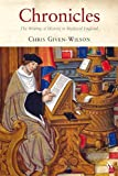 Chronicles: The Writing of History in Medieval England (1852855835) by GIVEN-WILSON, CHRISTOPHER