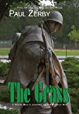 The Grass: A Novel: A Young Man's Journey to the Korean War