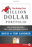 The Motley Fool Million Dollar Portfolio LP: How to Build and Grow a Panic-Proof Investment Portfolio (0061720038) by Gardner, David
