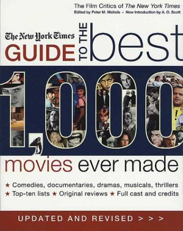 The New York Times Guide to the Best 1,000 Movies Ever Made, Updated  &  Revised (Film Critics of the New York Times)
