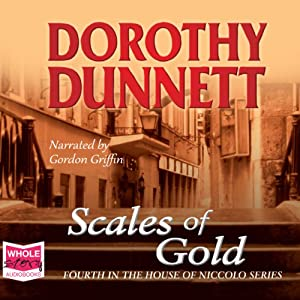 Scales of Gold: The House of Niccolo, Book 4 | [Dorothy Dunnett]