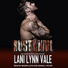 Rusty Nail: Uncertain Saints MC Series, Book 6 Audiobook by Lani Lynn Vale Narrated by Mason Lloyd, Kendall Taylor